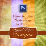 How To Use Photoshop to Make Design Paper Quick, Easy